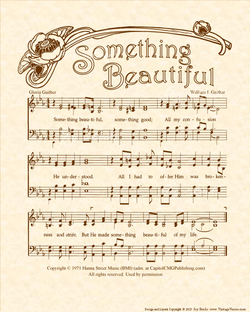 Something Beautiful - Christian Heritage Hymn, Sheet Music, Vintage Style, Natural Parchment, Sepia Brown Ink, 8x10 art print ready to frame, Vintage Verses