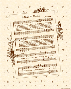 He Keeps Me Singing - Christian Heritage Hymn, Sheet Music, Vintage Style, Natural Parchment, Sepia Brown Ink, 8x10 art print ready to frame, Vintage Verses
